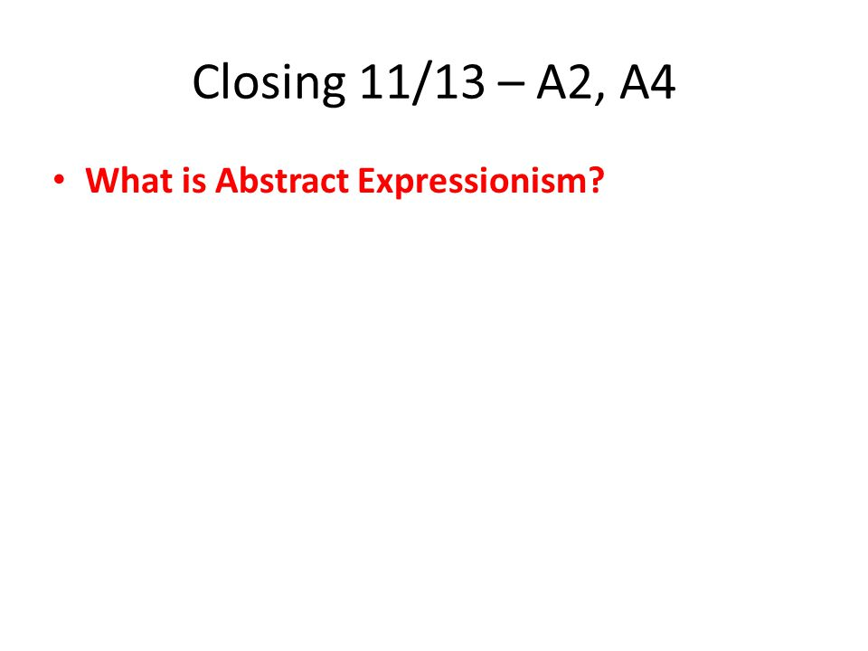 Thurs 11/15 – AB5 – Art 1 Warm up: What is Non Objective Art.