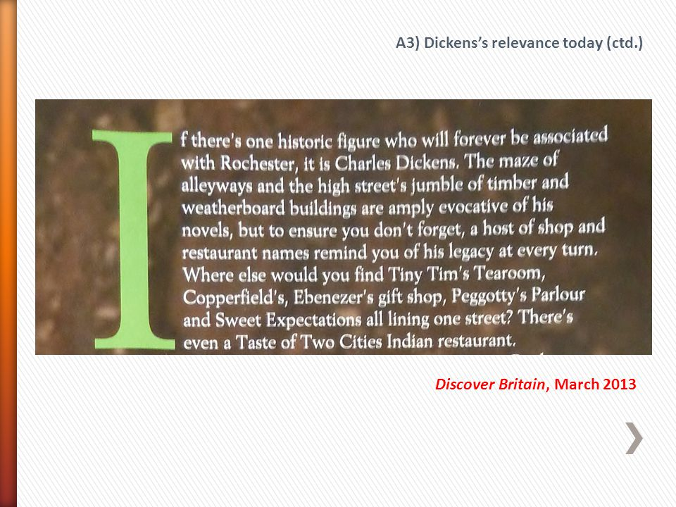 Discover Britain, March 2013 A3) Dickens's relevance today (ctd.)