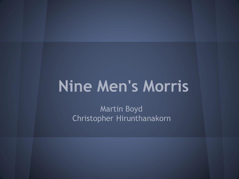 Nine Men's Morris Martin Boyd Christopher Hirunthanakorn