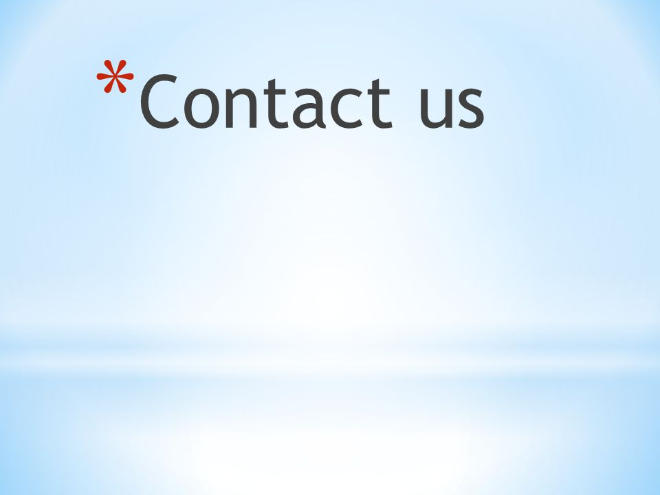 * Contact us