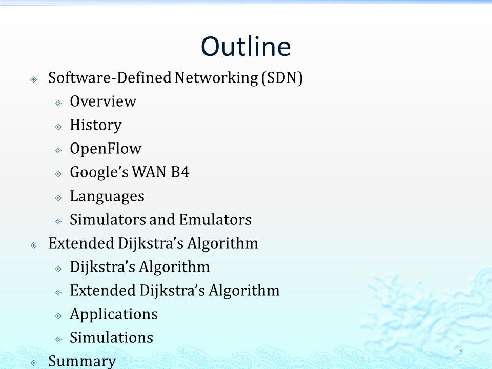 Related Publication  Jehn-Ruey Jiang, Hsin-Wen Huang, Ji-Hau Liao, and Szu- Yuan Chen, Extending Dijkstra's Shortest Path Algorithm for Software Defined Networking, in Proc.