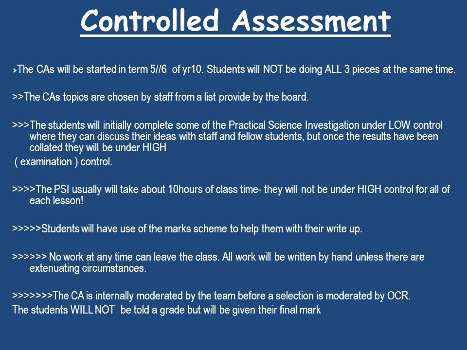 Controlled Assessment > The CAs will be started in term 5//6 of yr10.