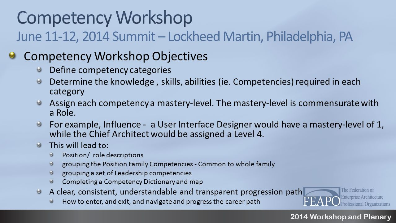 2014 Workshop and Plenary Competency Workshop Objectives Define competency categories Determine the knowledge, skills, abilities (ie.