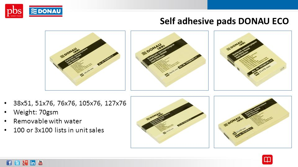 Self adhesive pads DONAU ECO 38x51, 51x76, 76x76, 105x76, 127x76 Weight: 70gsm Removable with water 100 or 3x100 lists in unit sales