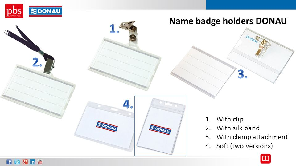 Name badge holders DONAU 1.With clip 2.With silk band 3.With clamp attachment 4.Soft (two versions)