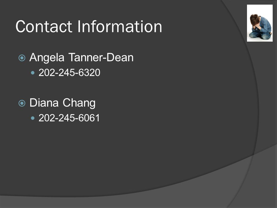 Contact Information  Angela Tanner-Dean 202-245-6320  Diana Chang 202-245-6061