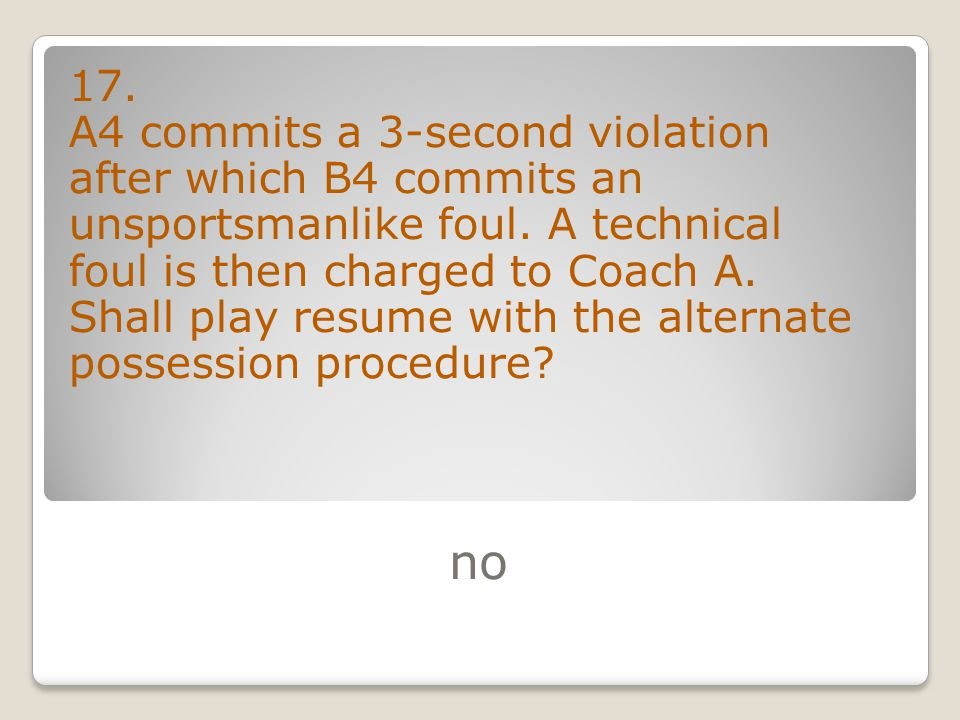 no 17. A4 commits a 3-second violation after which B4 commits an unsportsmanlike foul.