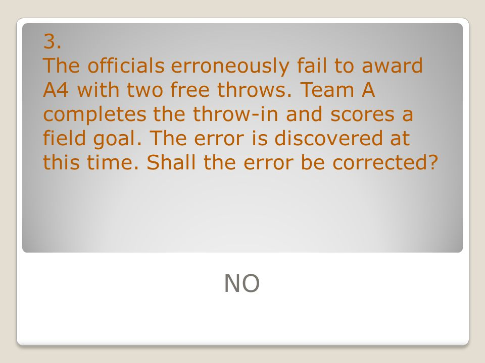 34. Player A1 is assessed his third technical foul during the game. By rule, shall A1 be ejected?