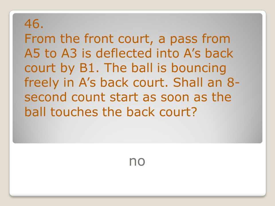 no 46. From the front court, a pass from A5 to A3 is deflected into A's back court by B1.