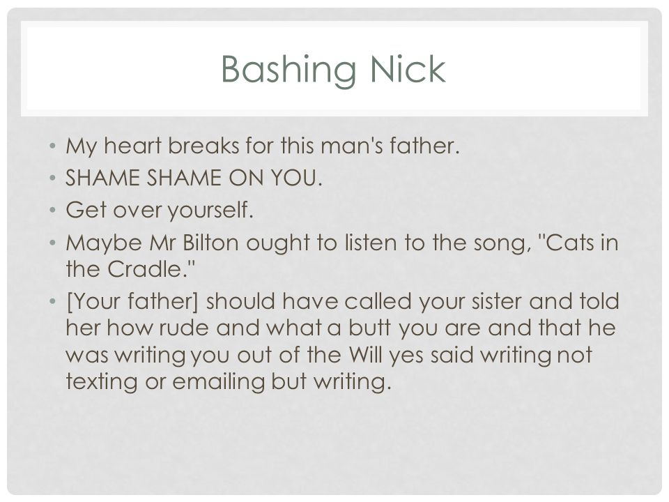 Bashing Nick My heart breaks for this man s father.