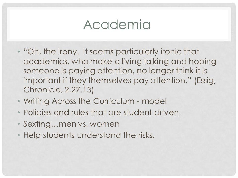 Academia Oh, the irony.