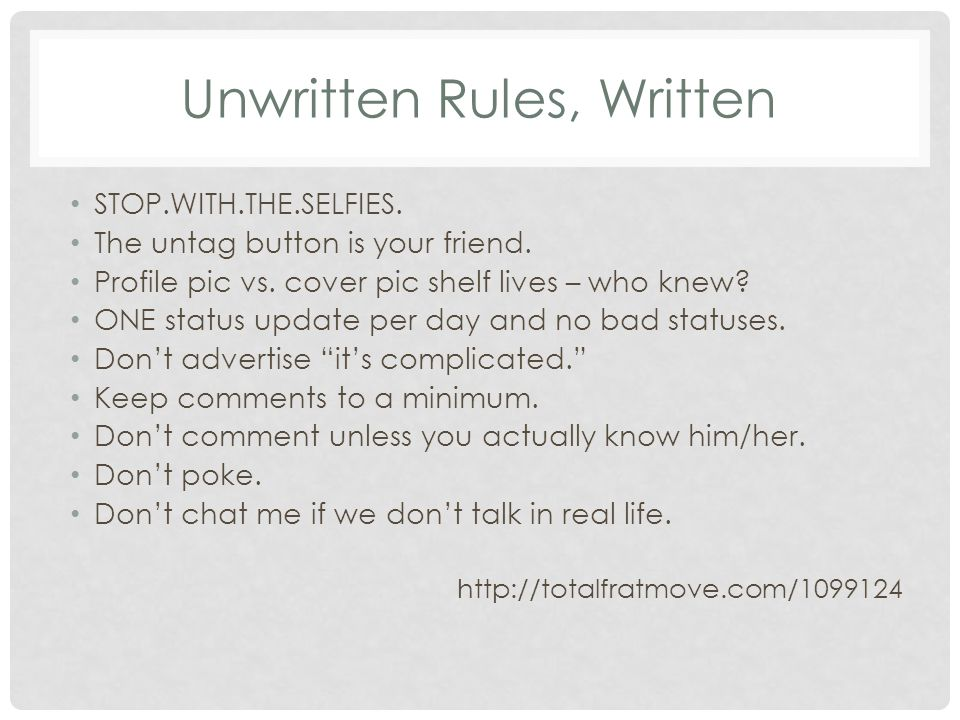 Unwritten Rules, Written STOP.WITH.THE.SELFIES. The untag button is your friend.