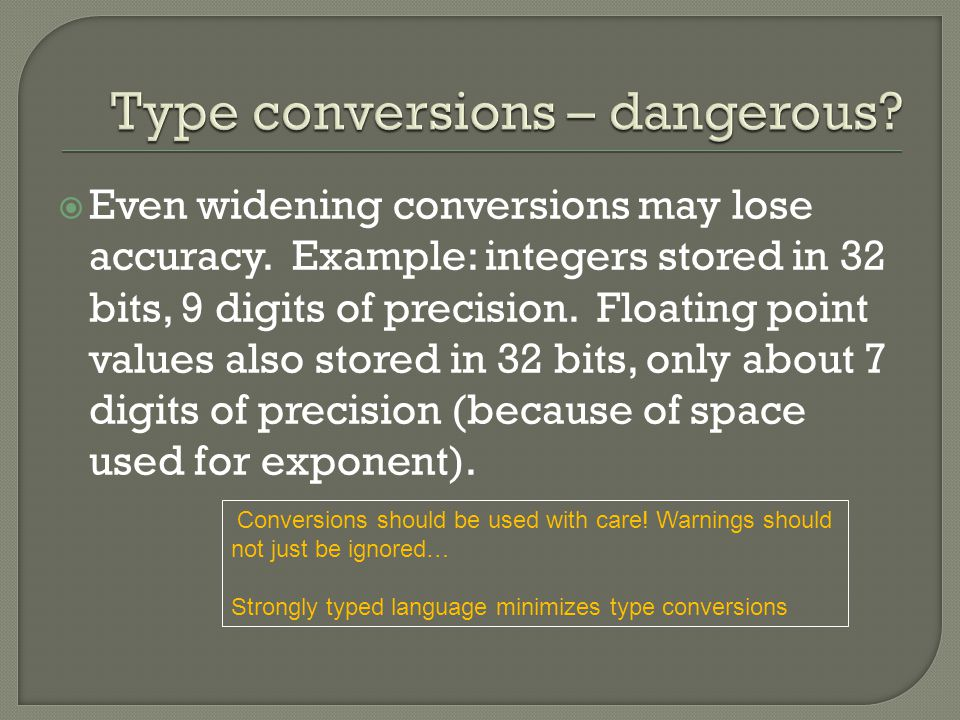  Even widening conversions may lose accuracy.