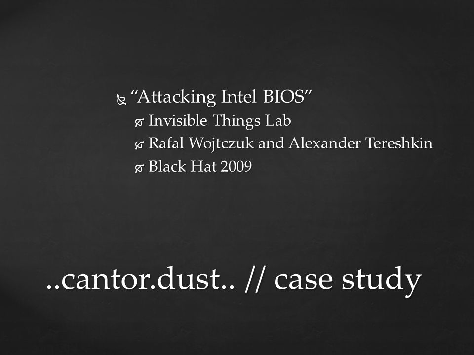  Goal:  Bypass EFI signing protection..cantor.dust.. // case study