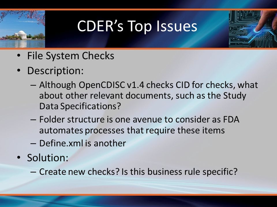 CDER's Top Issues File System Checks Description: – Although OpenCDISC v1.4 checks CID for checks, what about other relevant documents, such as the St