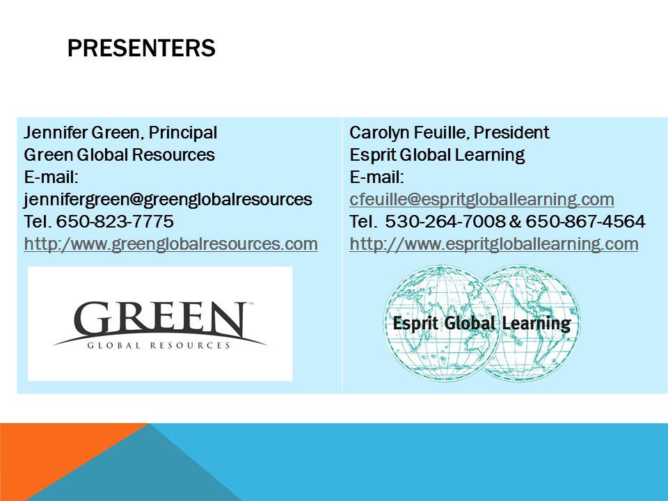 PRESENTERS Jennifer Green, Principal Green Global Resources E-mail: jennifergreen@greenglobalresources Tel.