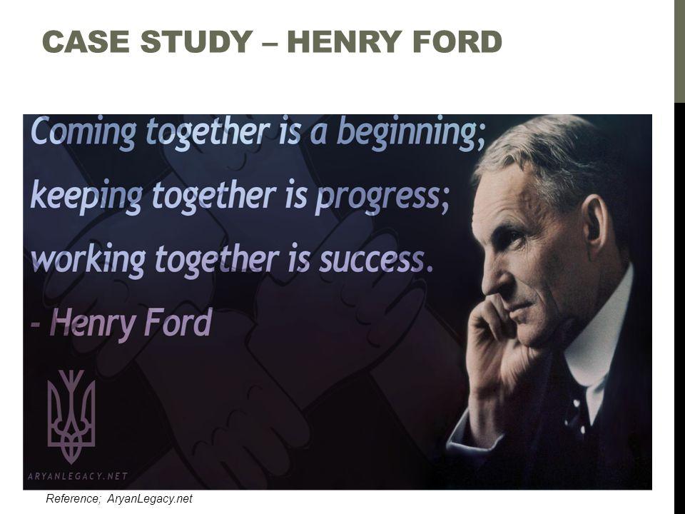 CASE STUDY – HENRY FORD Reference; AryanLegacy.net