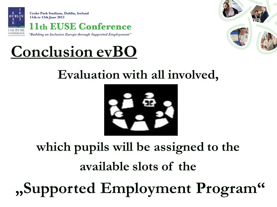 "Conclusion evBO Evaluation with all involved, which pupils will be assigned to the available slots of the ""Supported Employment Program"