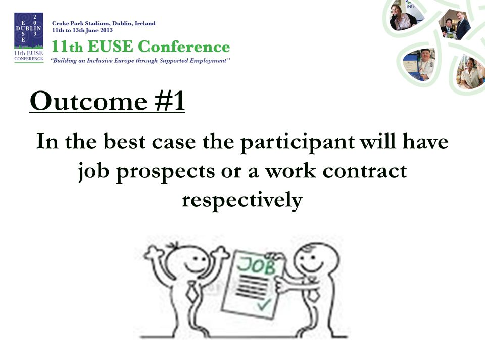 Outcome #1 In the best case the participant will have job prospects or a work contract respectively