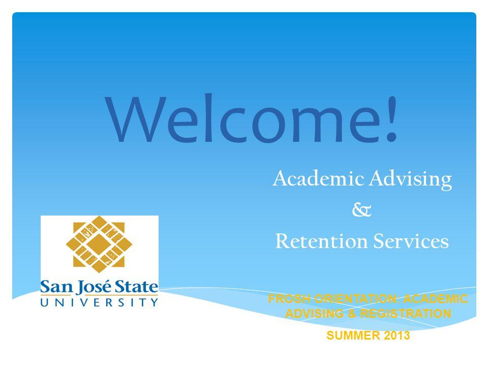  Michael Randle, Academic Advising & Retention Services michael.randle@sjsu.edu Contact info