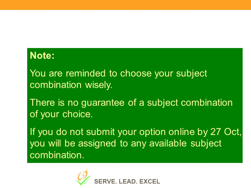 Note: You are reminded to choose your subject combination wisely. There is no guarantee of a subject combination of your choice. If you do not submit