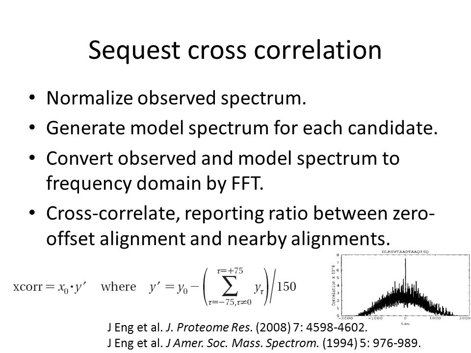 Sequest cross correlation Normalize observed spectrum.