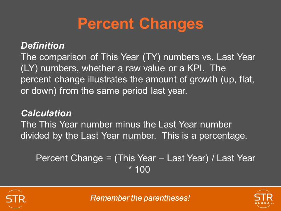 Percent Changes Definition The comparison of This Year (TY) numbers vs.