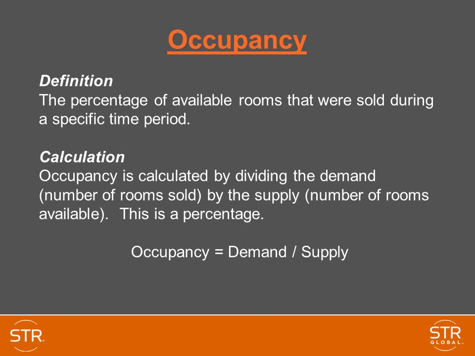 Occupancy Definition The percentage of available rooms that were sold during a specific time period.