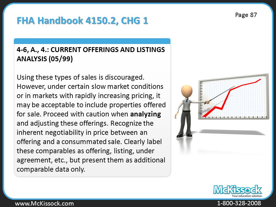 www.Mckissock.com www.McKissock.com 1-800-328-2008 FHA Handbook 4150.2, CHG 1 4-6, A., 4.: CURRENT OFFERINGS AND LISTINGS ANALYSIS (05/99) Using these types of sales is discouraged.