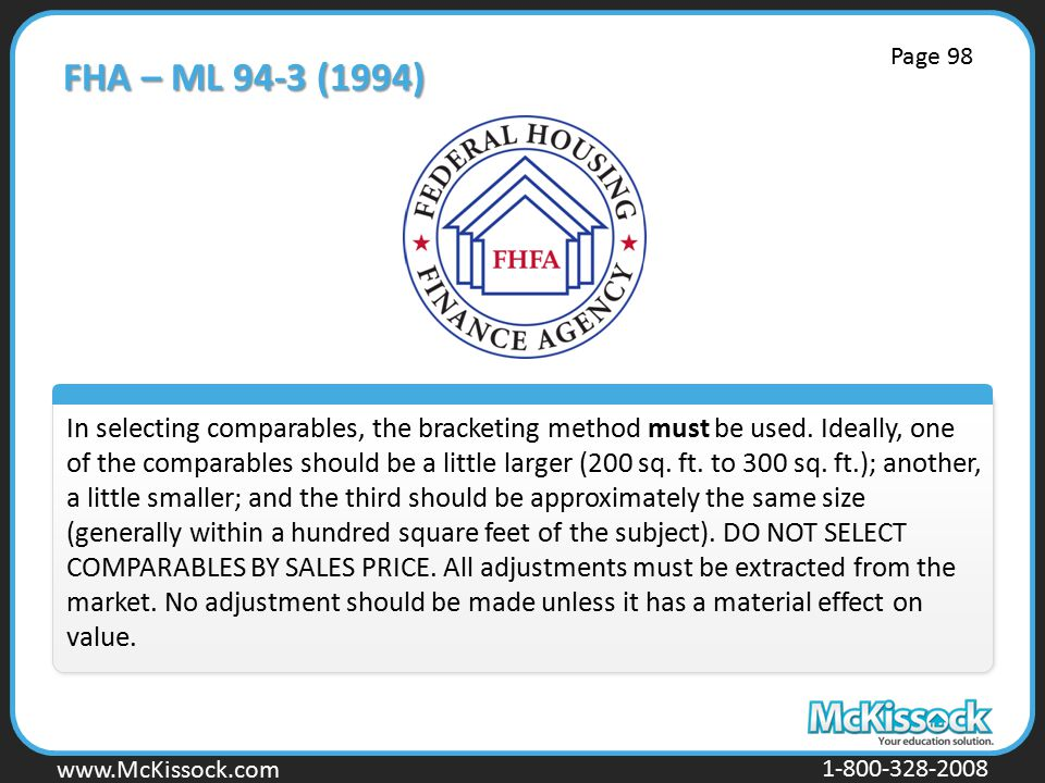 www.Mckissock.com www.McKissock.com 1-800-328-2008 FHA – ML 94-3 (1994) In selecting comparables, the bracketing method must be used.