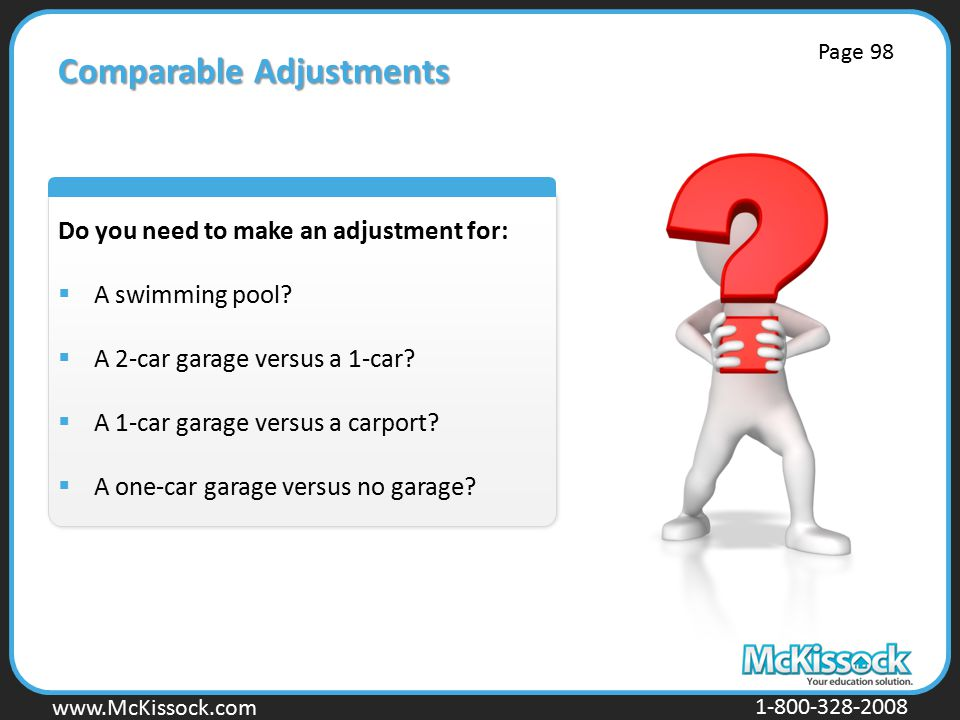 www.Mckissock.com www.McKissock.com 1-800-328-2008 Comparable Adjustments Do you need to make an adjustment for:  A swimming pool.