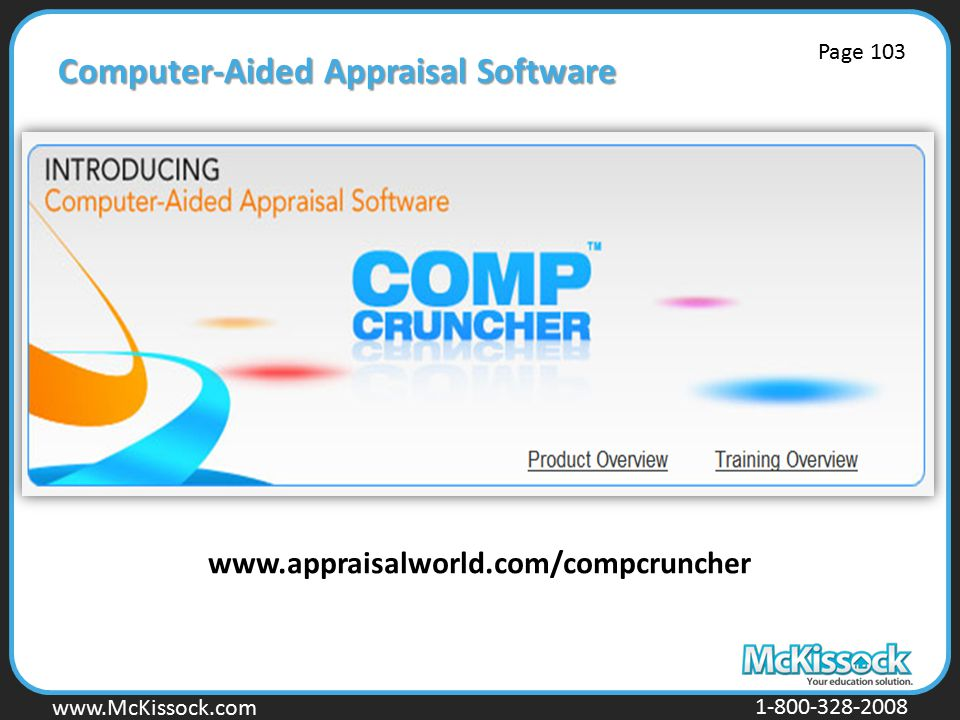 www.Mckissock.com www.McKissock.com 1-800-328-2008 Computer-Aided Appraisal Software www.appraisalworld.com/compcruncher Page 103