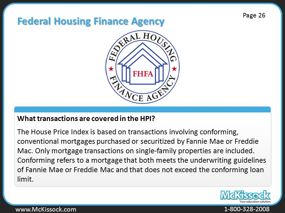 www.Mckissock.com www.McKissock.com 1-800-328-2008 Federal Housing Finance Agency What transactions are covered in the HPI.