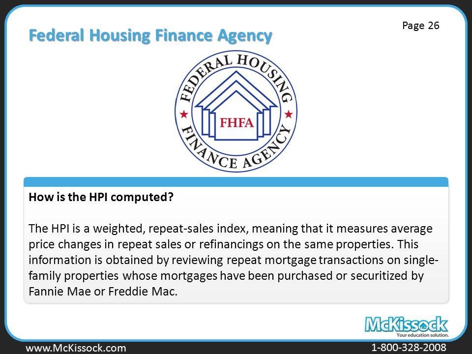 www.Mckissock.com www.McKissock.com 1-800-328-2008 Federal Housing Finance Agency How is the HPI computed.
