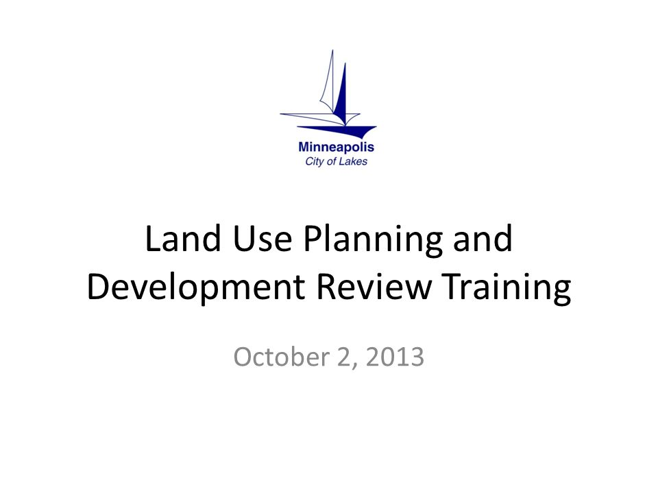 Land Use Planning and Development Review Training October 2, 2013