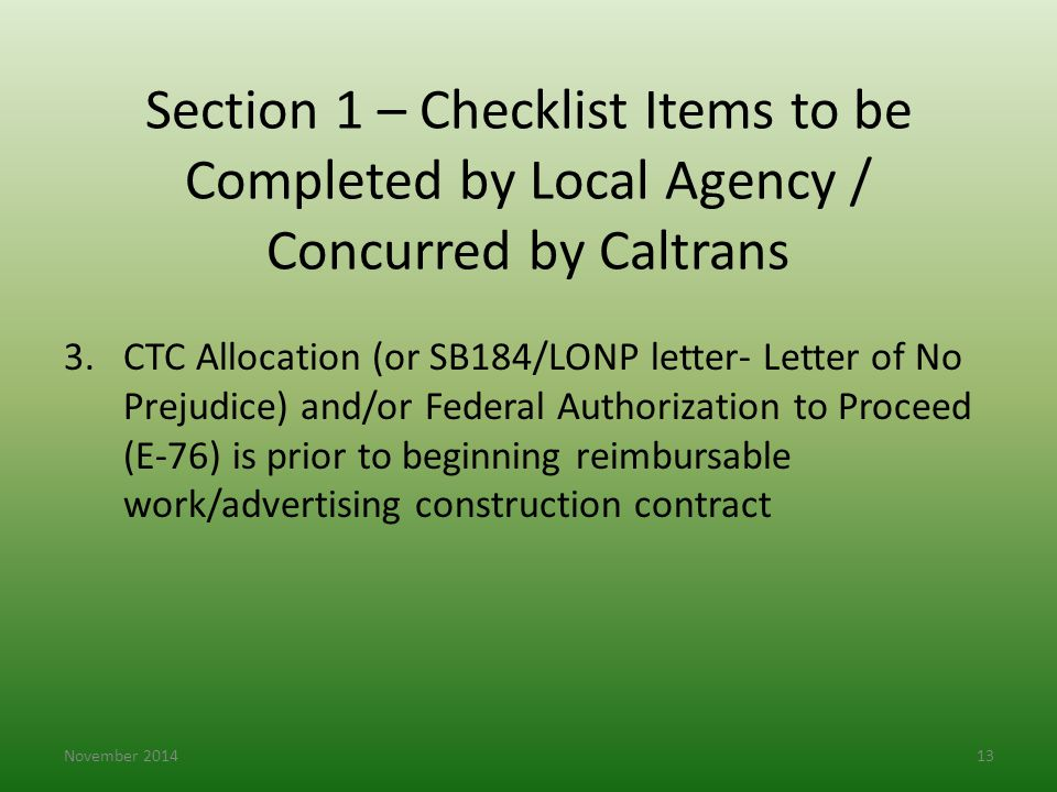3.CTC Allocation (or SB184/LONP letter- Letter of No Prejudice) and/or Federal Authorization to Proceed (E-76) is prior to beginning reimbursable work