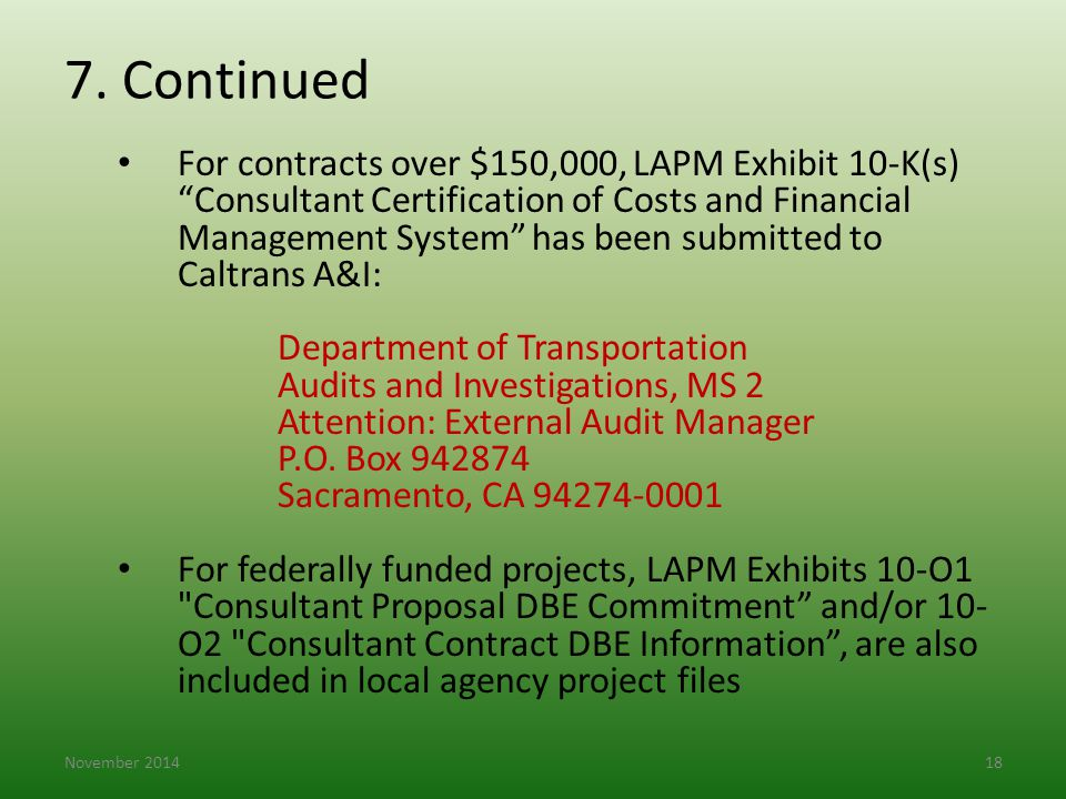 """7. Continued For contracts over $150,000, LAPM Exhibit 10-K(s) """"Consultant Certification of Costs and Financial Management System"""" has been submitted"""