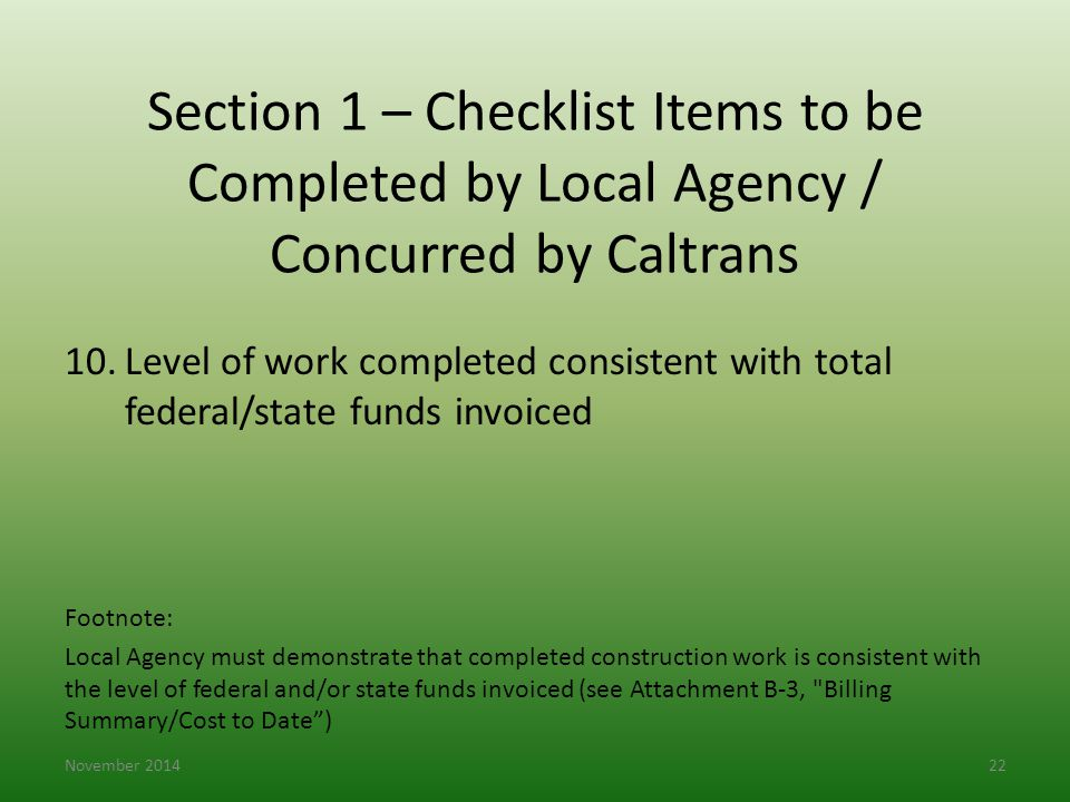 Section 1 – Checklist Items to be Completed by Local Agency / Concurred by Caltrans 10.Level of work completed consistent with total federal/state fun
