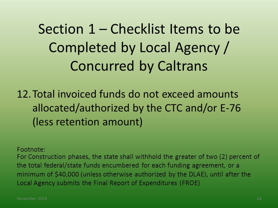 Section 1 – Checklist Items to be Completed by Local Agency / Concurred by Caltrans 12.Total invoiced funds do not exceed amounts allocated/authorized