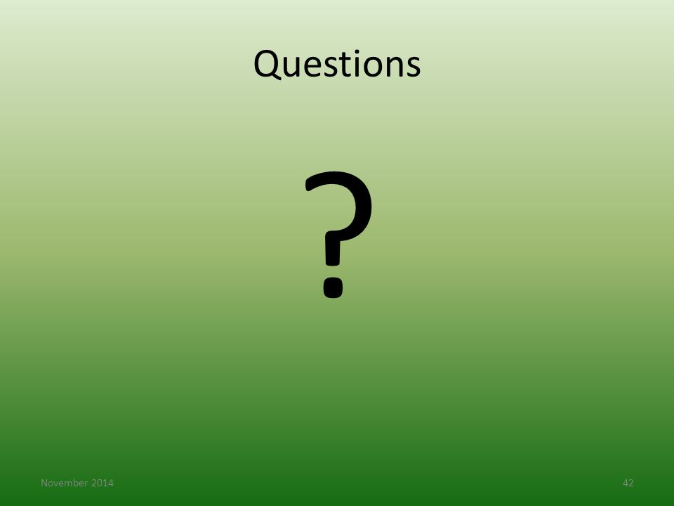 Questions ? November 201442