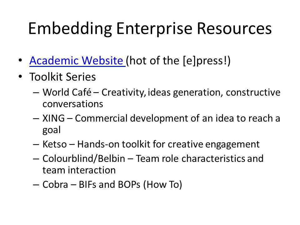 Embedding Enterprise Resources Academic Website (hot of the [e]press!) Academic Website Toolkit Series – World Café – Creativity, ideas generation, co
