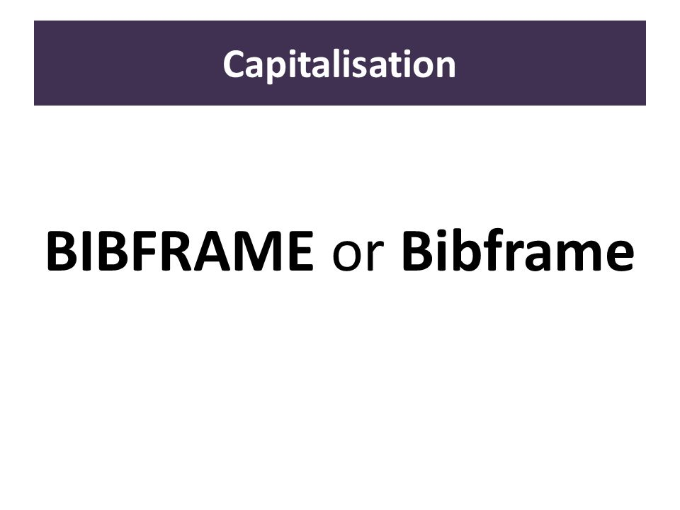 Capitalisation BIBFRAME or Bibframe