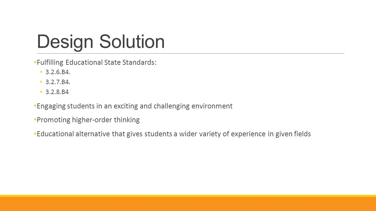 Design Solution Fulfilling Educational State Standards: 3.2.6.B4.