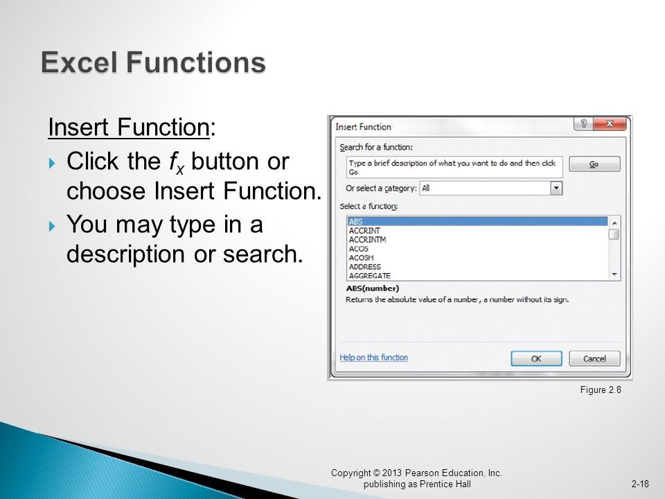 Insert Function:  Click the f x button or choose Insert Function.