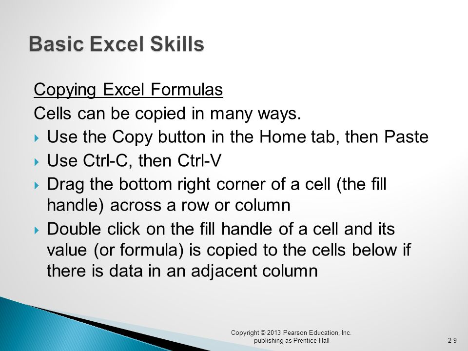Copying Excel Formulas Cells can be copied in many ways.