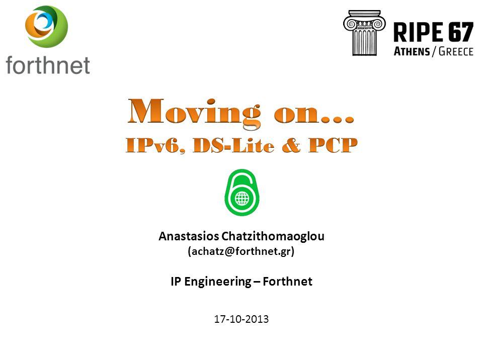 Anastasios Chatzithomaoglou (achatz@forthnet.gr) IP Engineering – Forthnet 17-10-2013