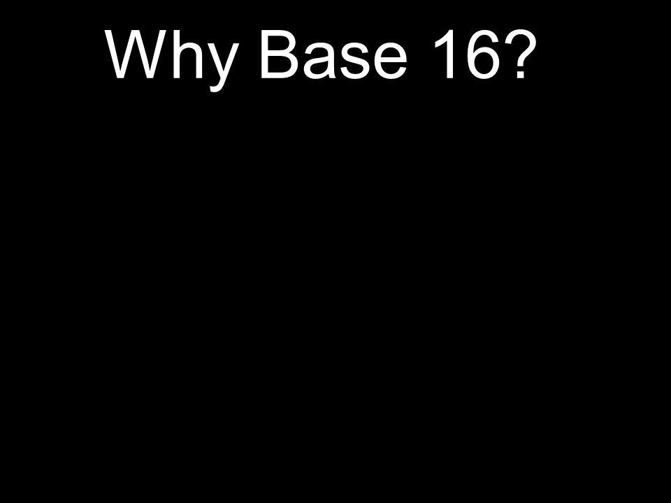 Why Base 16