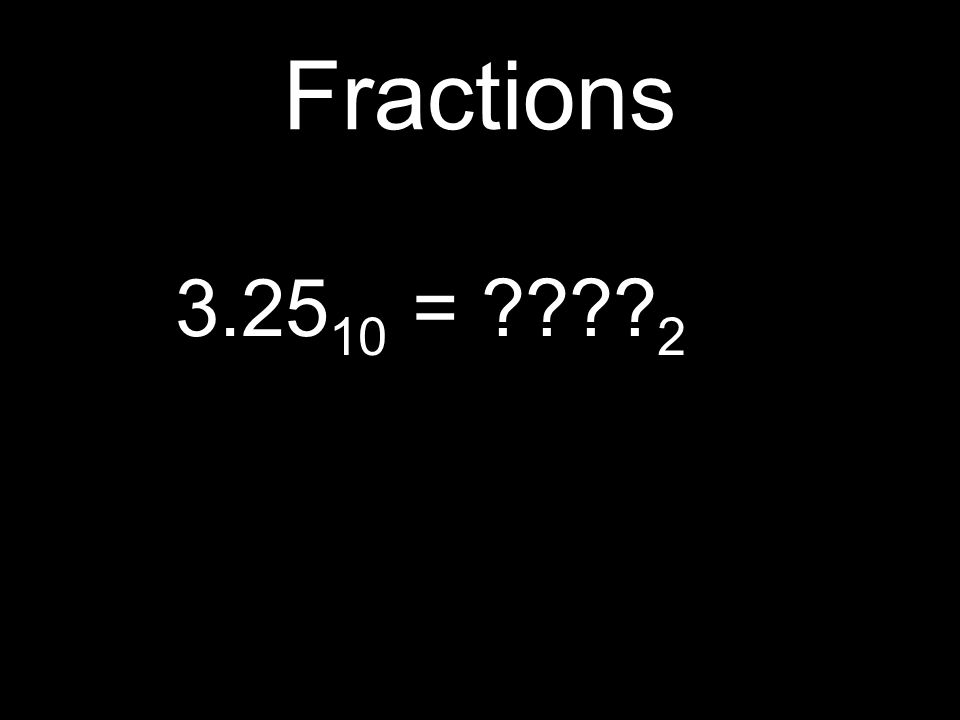 Fractions 3.25 10 = 2