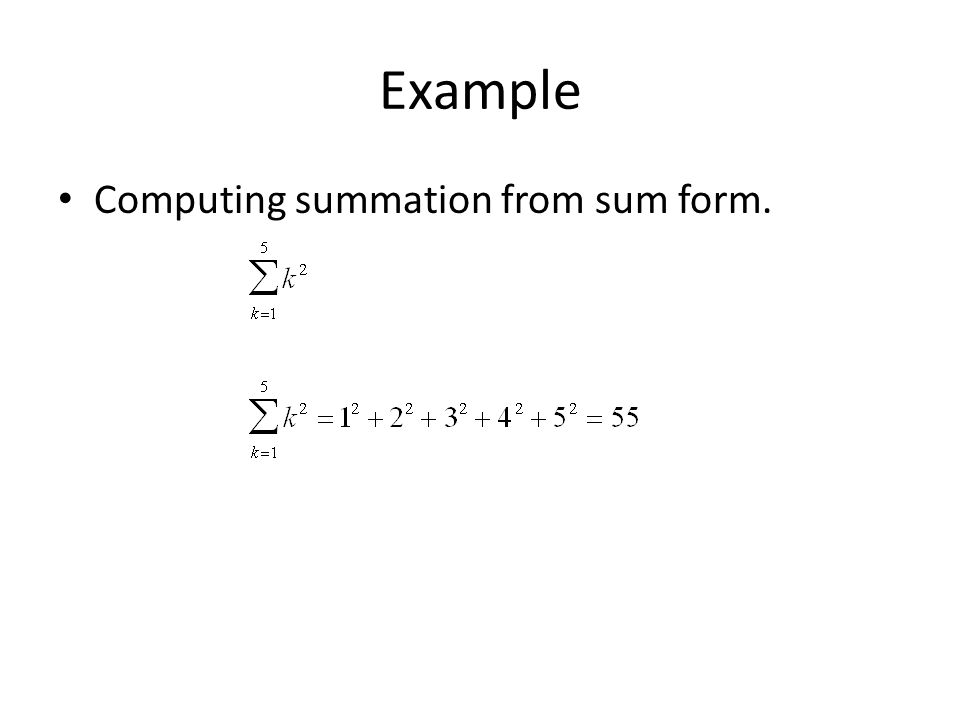 Example Computing summation from sum form.