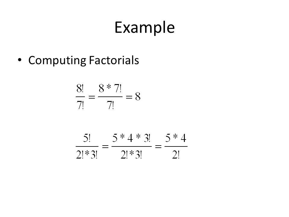 Example Computing Factorials
